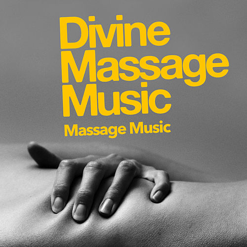 Divine Massage Music von Massage Music