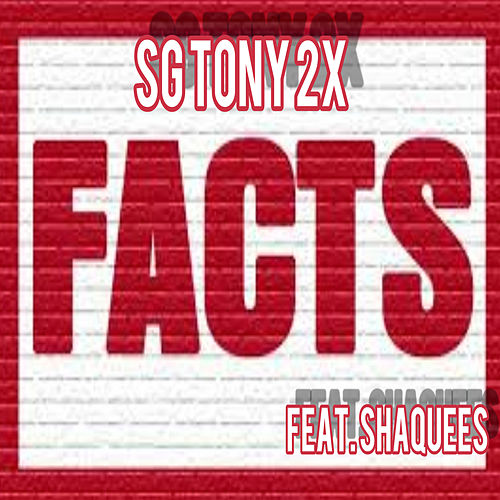 FACTS (Live) by SG Tony 2x