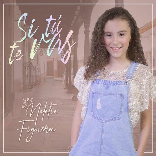 Si Tú Te Vas by Natalia Figueroa