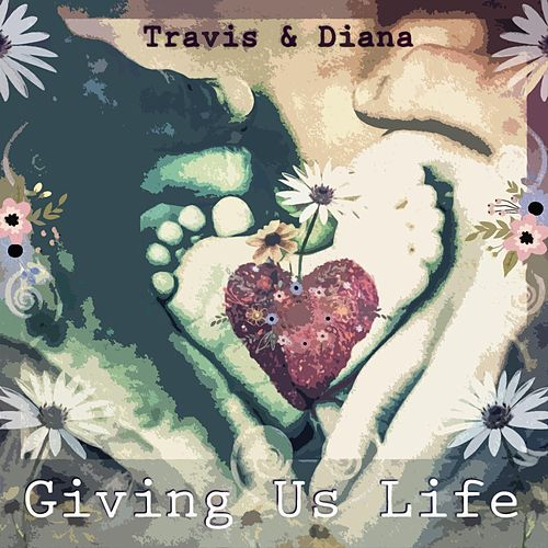 Giving Us Life by Travis