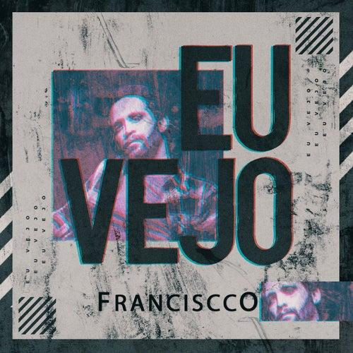 Eu Vejo de Franciscco