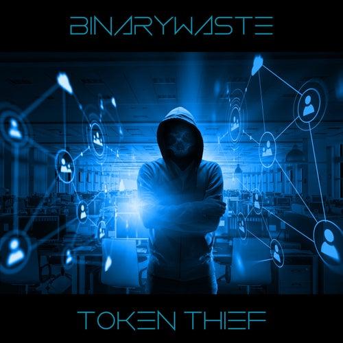 Token Thief by Binarywaste