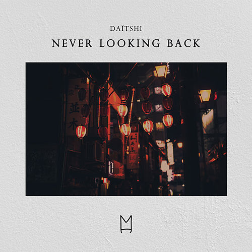 Never Looking Back by Daïtshi