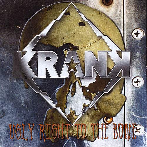 Ugly Right To The bone by Krank