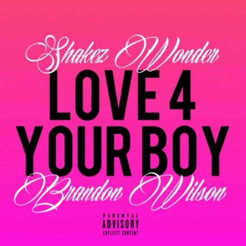 Love 4 Your Boy von Shakez Wonder