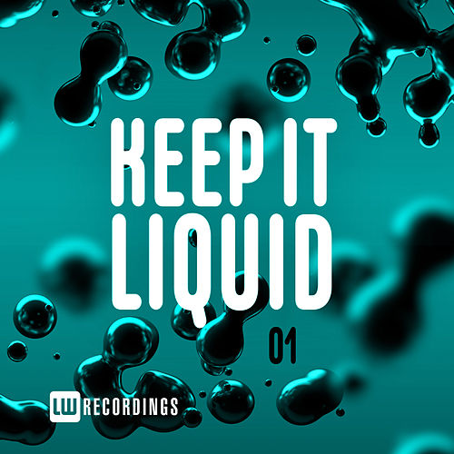 Keep It Liquid, Vol. 01 - EP by Various Artists