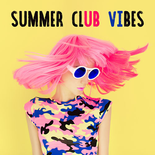 Summer Club Vibes: Sunny Chill Out, Ibiza Relaxation, Lounge, Relaxing Chillout Tunes, Perfect Holiday Chillout von Chillout Lounge