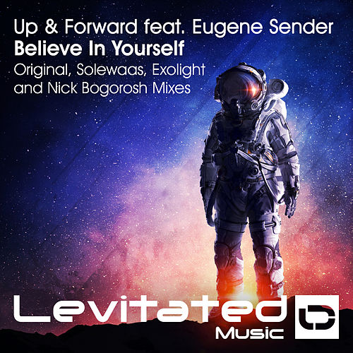 Believe In Yourself (feat. Eugene Sender) by Up & Forward