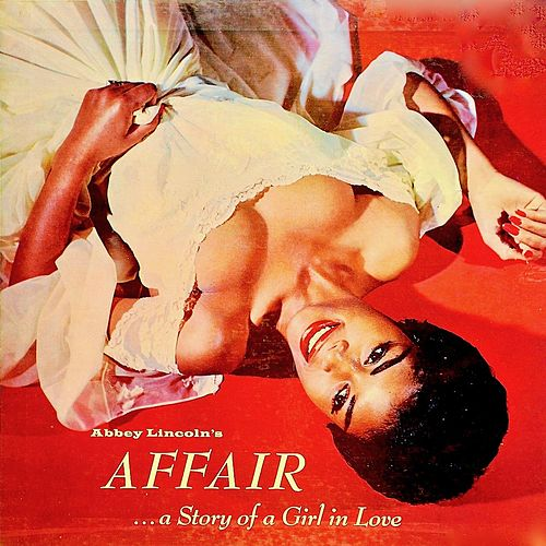 Abbey Lincoln's Affair...A Story Of A Girl In Love (Remastered) by Abbey Lincoln
