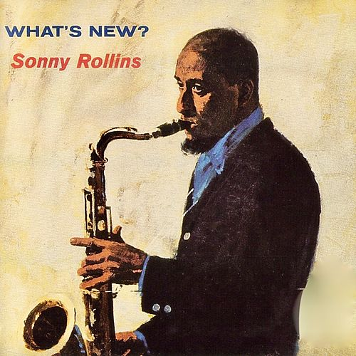 What's New? (Remastered) by Sonny Rollins
