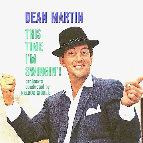 This Time I'm Swingin'! (Remastered) de Dean Martin