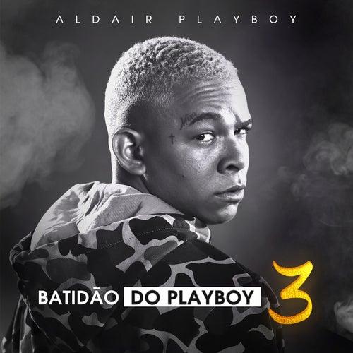 Batidão Do Playboy 3 (Ao Vivo Em São Paulo / 2019) by Aldair Playboy