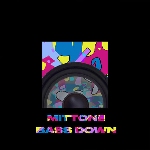Bass Down by Mittone