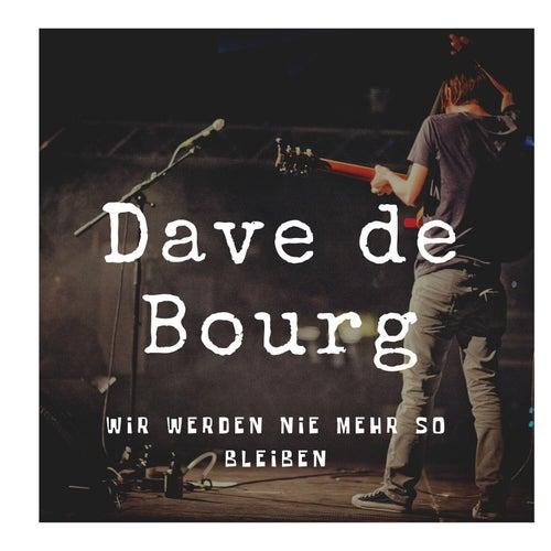 Wir werden nie mehr so bleiben by Dave De Bourg