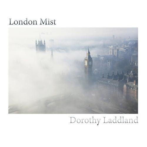 London Mist by Dorothy Laddland