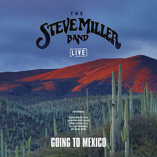 Going To Mexico (Live) de Steve Miller Band