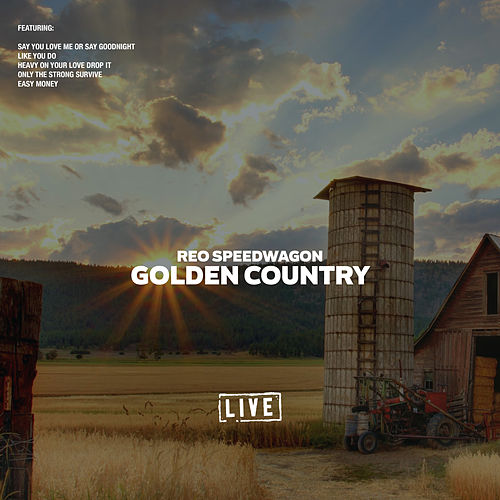 Golden Country (Live) by REO Speedwagon
