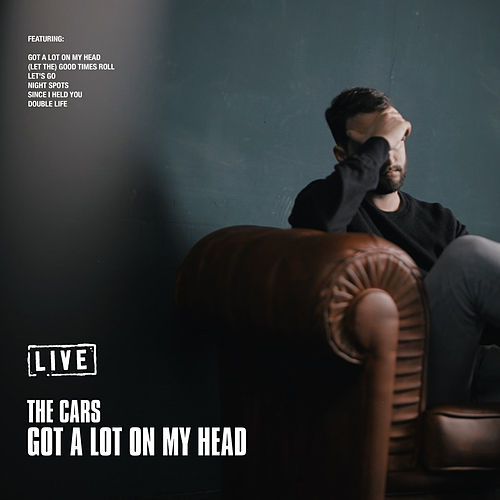 Got a Lot on My Head (Live) de The Cars