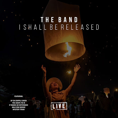 I Shall Be Released (Live) by The Band