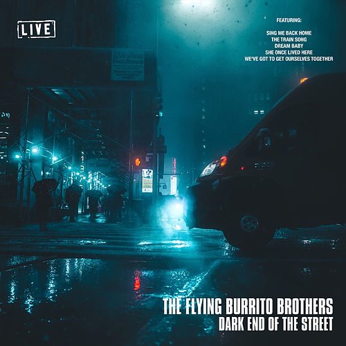 Dark End Of The Street (Live) by The Flying Burrito Brothers