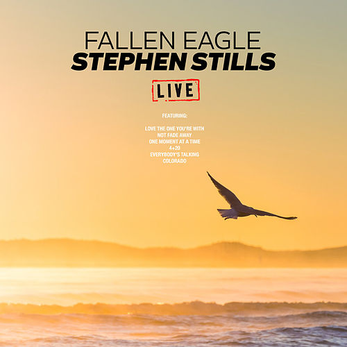 Fallen Eagle (Live) by Stephen Stills