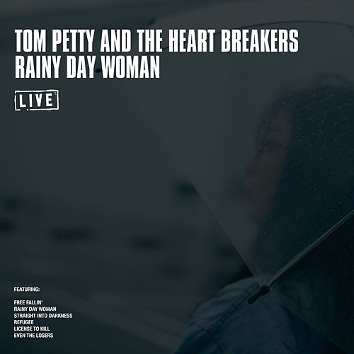 Rainy Day Woman (Live) di Tom Petty