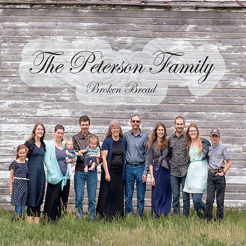 Broken Bread by The Peterson Family