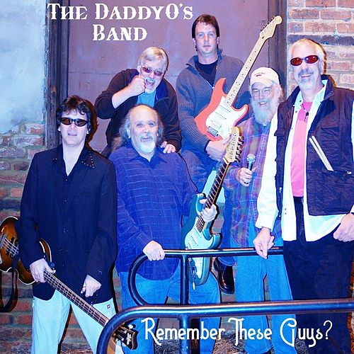 Remember These Guys? von The Daddyo's Band