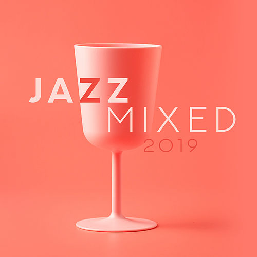 Jazz Mixed 2019: Jazz Instrumentals, Smooth Music for Relaxation, Deep Rest, Cocktail Music, Bar Lounge von Instrumental