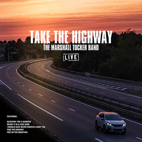 Take The Highway (Live) de The Marshall Tucker Band