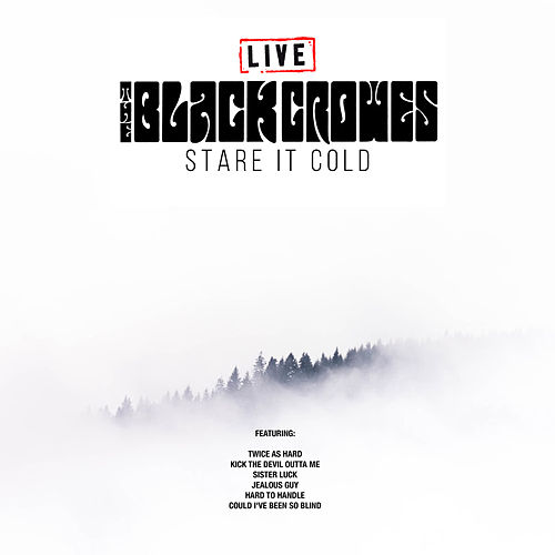 Stare It Cold (Live) de The Black Crowes