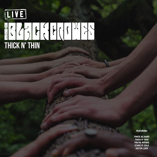 Thick N' Thin (Live) de The Black Crowes