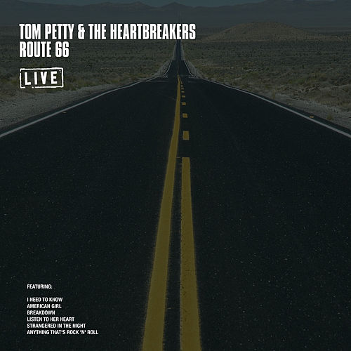 Route 66 (Live) by Tom Petty