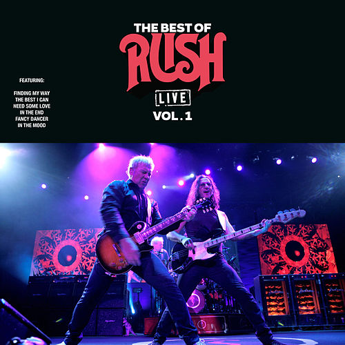 The Best Of Rush Live Vol. 1 (Live) by Rush