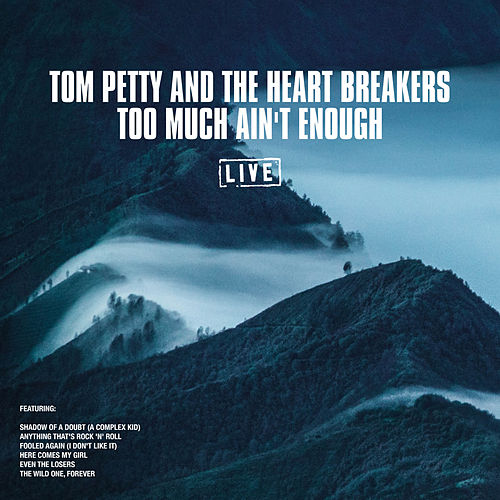 Too Much Ain't Enough (Live) by Tom Petty