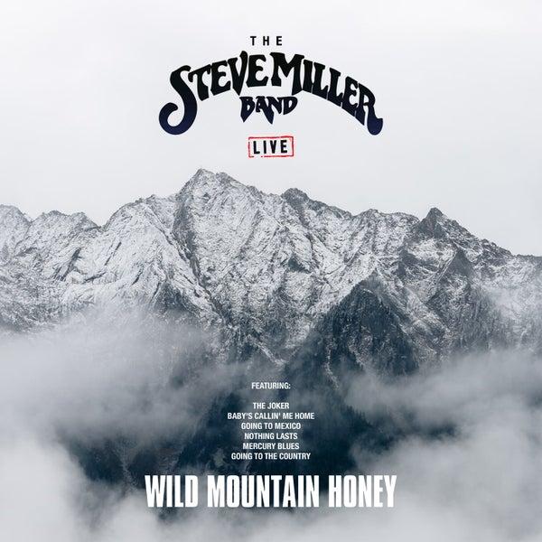 Wild Mountain Honey (Live) von Steve Miller Band : Napster