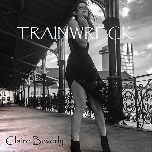 Trainwreck de Claire Beverly