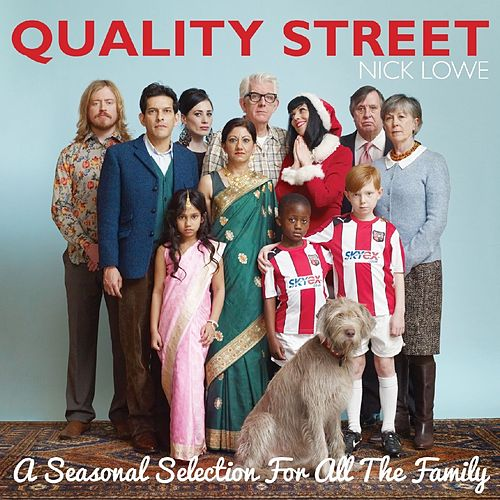 Quality Street: A Seasonal Selection for All the Family (Commentary Version) by Nick Lowe