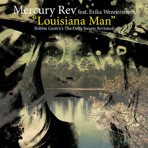 Louisiana Man (feat. Erika Wennerstrom) de Mercury Rev