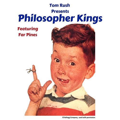 Philosopher Kings (feat. Far Pines) by Tom Rush