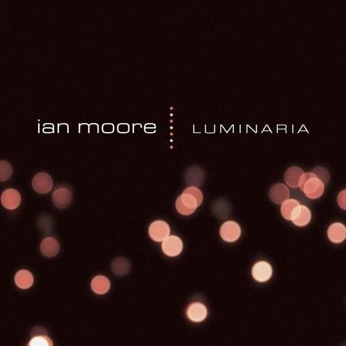 Luminaria by Ian Moore