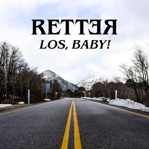 Los, Baby! von Retter