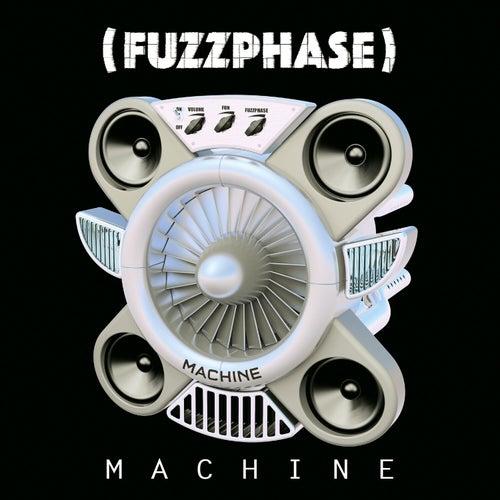 Machine by Fuzzphase
