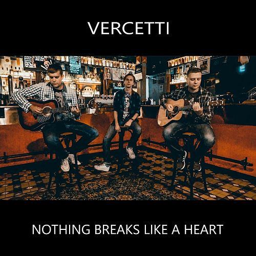 Nothing Breaks Like a Heart von Vercetti (Aka Lange)
