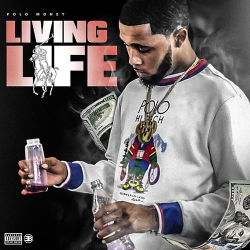 Living Life by Polo Money