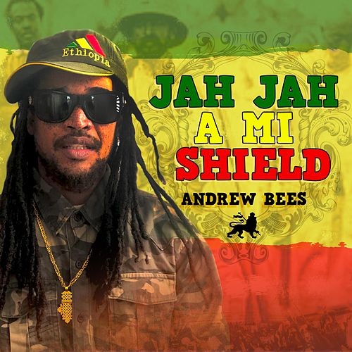 Jah Jah a Mi Shield by Andrew Bees