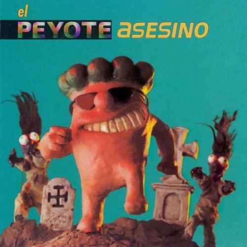 El Peyote Asesino de Peyote Asesino