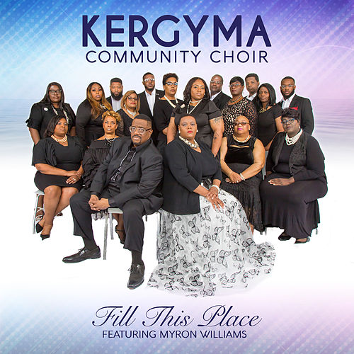 Fill This Place by Kergyma Community Choir