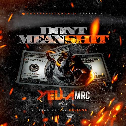 Don't Mean Shit de Yella MRC