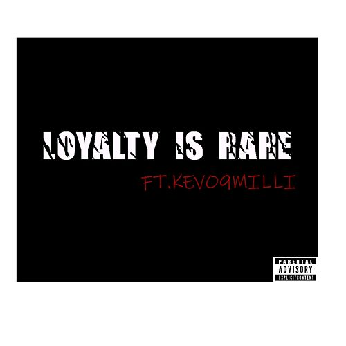 Loyalty Is Rare by Kevo9milli